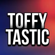 toffytastic