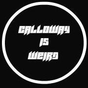 CallowayisWeird